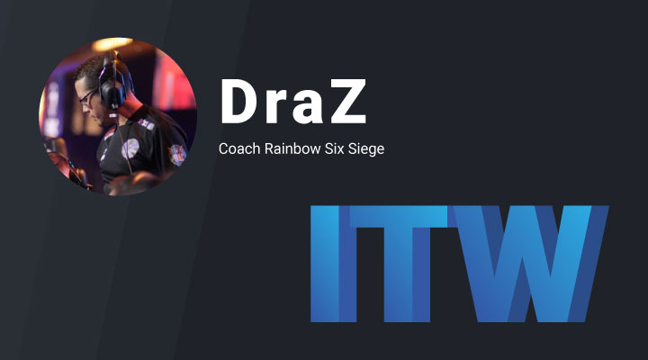 Interview - Découvrez DraZ, coach Rainbow six siege Snowball